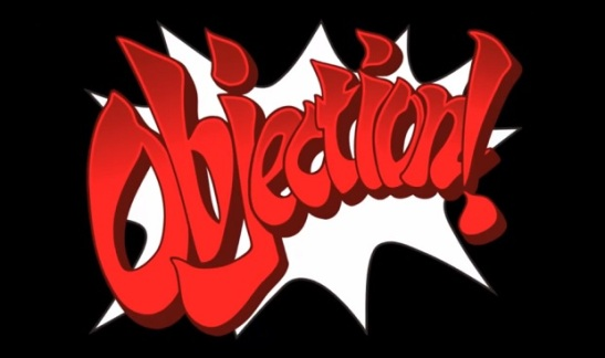 I should use this more often. (Music: Phoenix Wright Objection! Theme 2013)