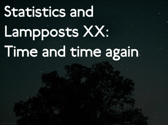 statistics-and-lampposts-xx-time-and-time-again
