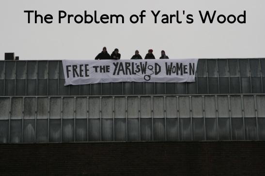 The-Problem-of-Yarls-Wood.jpg