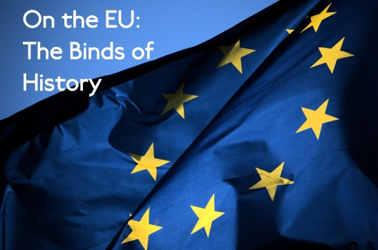 On-the-EU-The-Binds-of-History.jpg